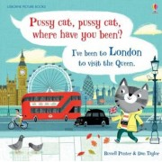 Pussy Cat, Pussy Cat, Where Have You Been? I've Been to Lond, Hardcover