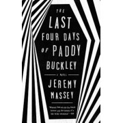 The Last Four Days of Paddy Buckley, Paperback