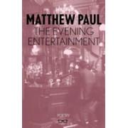 Evening Entertainment (Paul Matthew)(Paperback) (9781911335641)