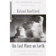 The Last Place on Earth: Scott and Amundsen's Race to the South Pole, Revised and Updated, Paperback