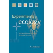 Experiments in Ecology by A. J. Underwood