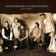 Alison& Union St Krauss - Paper Airplane (0011661066526) (1 CD)
