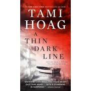 A Thin Dark Line, Paperback/Tami Hoag