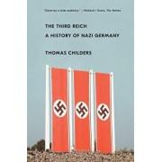 The Third Reich: A History of Nazi Germany, Paperback/Thomas Childers