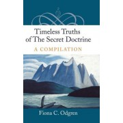 Timeless Truths of the Secret Doctrine: A Compilation