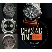 Chasing Time: Vintage Wristwatches for the Discerning Collector, Hardcover/Alistair Gibbons