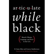 Articulate While Black: Barack Obama, Language, and Race in the U.S., Paperback