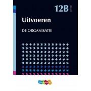 Jellema 12B Uitvoeren / De organisatie - Jellema (ISBN: 9789006951776)