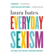 Everyday Sexism: The Project That Inspired a Worldwide Movement, Paperback