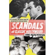 Scandals of Classic Hollywood: Sex, Deviance, and Drama from the Golden Age of American Cinema, Paperback