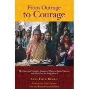 From Outrage to Courage: The Unjust and Unhealthy Situation of Women in Poorer Countries and What They Are Doing about It: Second Edition, Paperback/Anne Firth Murray