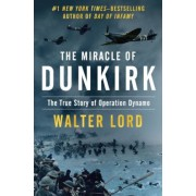 The Miracle of Dunkirk: The True Story of Operation Dynamo, Paperback