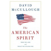 The American Spirit: Who We Are and What We Stand for, Hardcover