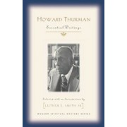 Howard Thurman: Essential Writings, Paperback/Howard Thurman