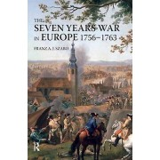 Seven The Seven Years War in Europe by Franz A. J. Szabo