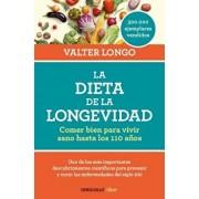 La Dieta de la Longevidad: Comer Bien Para Vivir Sano Hasta Los 110 Ańos / The Longevity Diet, Paperback/Valter Longo