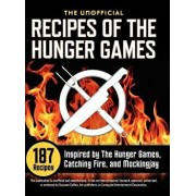 Unofficial Recipes of the Hunger Games: 187 Recipes Inspired by the Hunger Games, Catching Fire, and Mockingjay, Hardcover/Suzanne Collins