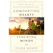 Comforting Hearts, Teaching Minds: Family Devotions Based on the Heidelberg Catechism, Paperback