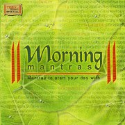 Morning Mantras - Mantras To Start Your Day With (Spiritual) CD