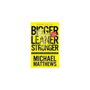 Unbranded Bigger Leaner Stronger: The Simple Science of Building the Ultimate Male Body (S