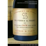 Judgment of Paris: California Vs. France and the Historic 1976 Paris Tasting That Revolutionized Wine, Paperback