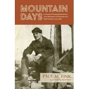 Mountain Days: A Journal of Camping Experiences in the Mountains of Tennessee and North Carolina, 1914-1938, Paperback/Paul M. Fink