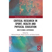 Critical Research in Sport Health and Physical Education by Edited by Richard Pringle & Edited by Hakan Larsson & Edited by Goeran Gerdin
