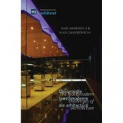 Monografiile Arhitext 03. Discursurile post moderne ale arhitecturii The post modern challenges of architecture