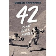 42 Is Not Just a Number: The Odyssey of Jackie Robinson, American Hero, Hardcover/Doreen Rappaport