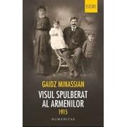 Visul spulberat al armenilor 1915/Gaidz Minassian