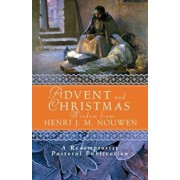 Advent and Christmas Wisdom from Henri J. M. Nouwen: Daily Scripture and Prayers Together with Nouwen's Own Words, Paperback/Redemptorist Pastoral Publication