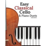 Easy Classical Cello & Piano Duets: Featuring Music of Bach, Mozart, Beethoven, Strauss and Other Composers., Paperback/Javier Marco