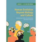 Human Evolution Beyond Biology and Culture: Evolutionary Social, Environmental and Policy Sciences - Evolutionary Social, Environmental and Policy Sc (9781108456883)