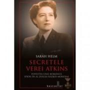 Secretele Verei Atkins. Povestea unei romance spion in al Doilea Razboi Mondial