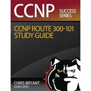 Chris Bryant's CCNP Route 300-101 Study Guide, Paperback/Chris Bryant