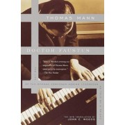 Doctor Faustus: The Life of the German Composer Adrian Leverkuhn as Told by a Friend, Paperback