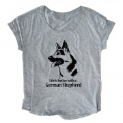 Life Is Better With a German Shepherd Loose Fit Top