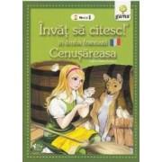 Invat sa citesc in limba franceza - Cenusareasa - Nivelul 1