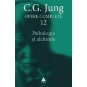 Opere complete 12 Psihologie si alchimie - C.G. Jung