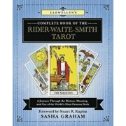 Llewellyn's Complete Book of the Rider-Waite-Smith Tarot: A Journey Through the History, Meaning, and Use of the World's Most Famous Deck, Paperback/Sasha Graham
