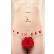 Open Her: Activate 7 Masculine Powers to Arouse Your Woman's Love & Desire, Paperback/Karen Brody