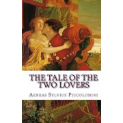 The Tale of the Two Lovers, Paperback/Aeneas Sylvius Piccolomini