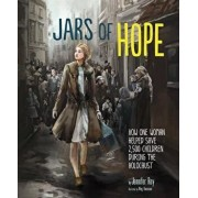 Jars of Hope: How One Woman Helped Save 2,500 Children During the Holocaust, Hardcover/Jennifer Roy