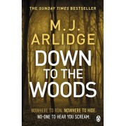 Down to the Woods. DI Helen Grace 8, Paperback/M. J. Arlidge