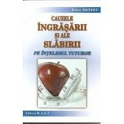 Cauzele ingrasarii si ale slabirii pe intelesul tuturor/Robert Mateescu