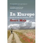 Vintage Books In Europe : Travels Through the Twentieth Century - Geert Mak