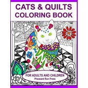 Cats and Quilts Coloring Book for Adults and Children: 24 Coloring Pages Featuring Cats and the Quilts They Love, Paperback/Pheasant Run Press