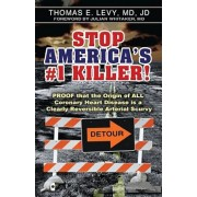 Stop America's '1 Killer!: Proof That the Origin of All Coronary Heart Disease Is a Clearly Reversible Arterial Scurvy., Paperback/MD Jd Levy