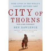 City of Thorns: Nine Lives in the World's Largest Refugee Camp, Paperback