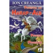 Povestea lui Harap-Alb. Povesti. Povestiri